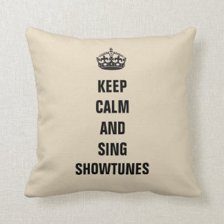 Keep Calm and Sing Showtunes Cushion