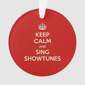 Keep Calm and Sing Showtunes Ornament