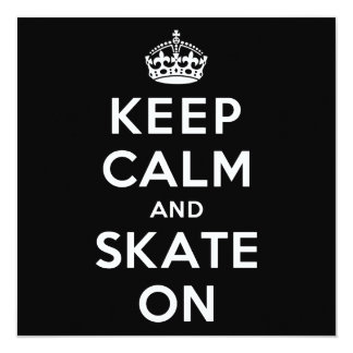 Keep Calm and Skate On 13 Cm X 13 Cm Square Invitation Card