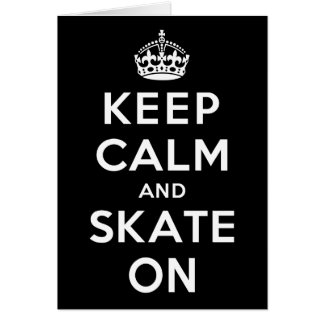 Keep Calm and Skate On Greeting Cards