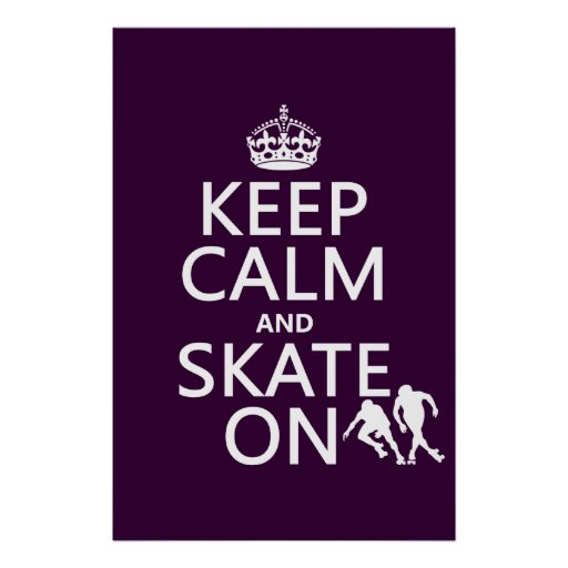 Keep Calm and Skate On (rollerskates) (any color) Posters