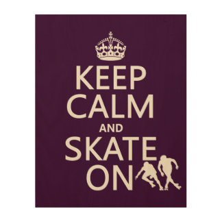 Keep Calm and Skate On (rollerskates) (any color) Wood Prints