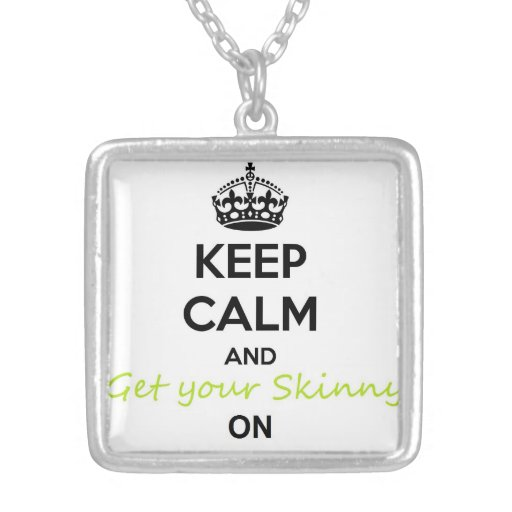 Keep Calm and Skinny Wrap on Necklace
