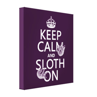 Keep Calm and Sloth On Canvas Print