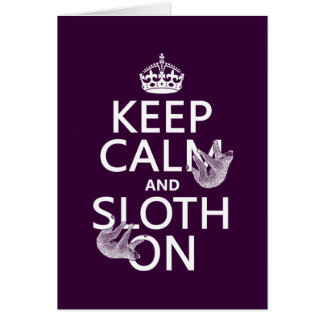 Keep Calm and Sloth On Greeting Card