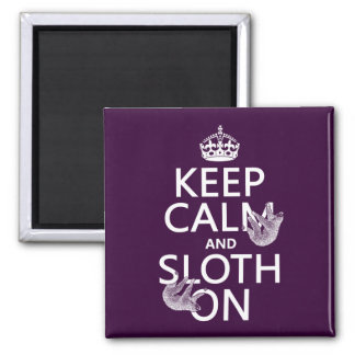 Keep Calm and Sloth On Magnet