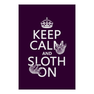 Keep Calm and Sloth On Poster