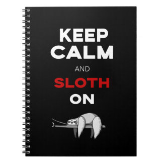 Keep Calm And Sloth On. Sloth Lover. Funny Nerd Notebook