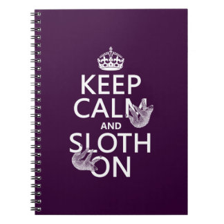 Keep Calm and Sloth On Spiral Notebook