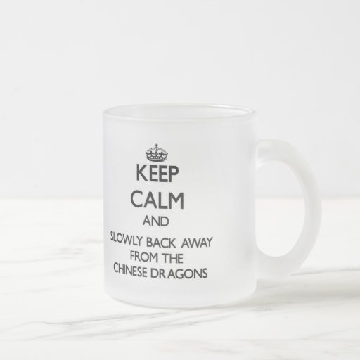Keep calm and slowly back away from Chinese dragon Coffee Mugs
