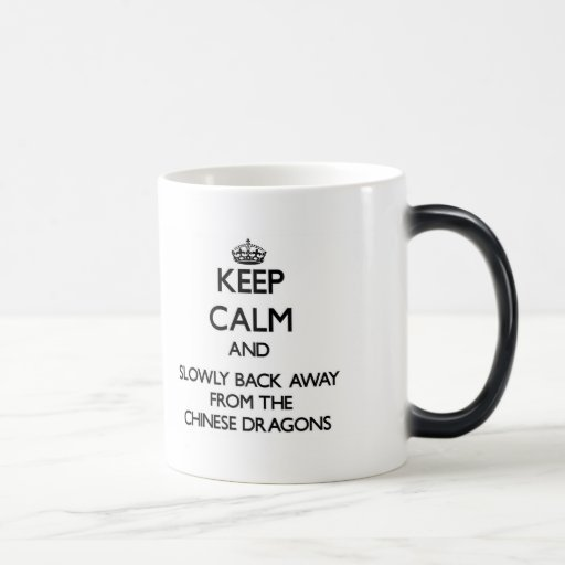 Keep calm and slowly back away from Chinese dragon Mugs