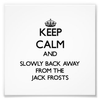Keep calm and slowly back away from Jack Frosts Photographic Print