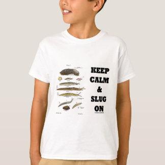 Keep Calm And Slug On (Slug Humor) T-shirt