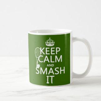 Keep Calm and Smash It (tennis)(any color) Basic White Mug