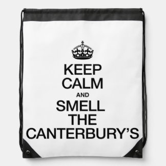 KEEP CALM AND SMELL THE CANTERBURY'S RUCKSACKS
