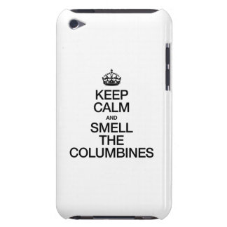 KEEP CALM AND SMELL THE COLUMBINES BARELY THERE iPod CASE