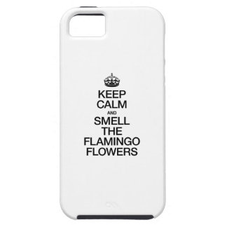 KEEP CALM AND SMELL THE FLAMINGO FLOWERS CASE FOR THE iPhone 5