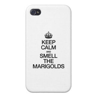 KEEP CALM AND SMELL THE MARIGOLDS iPhone 4/4S CASE
