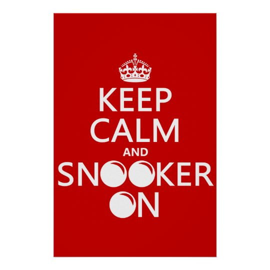 Keep Calm and Snooker On (all colours) Poster