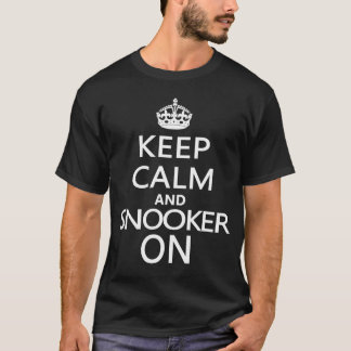 Keep Calm and Snooker On T-Shirt