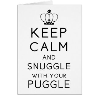 Keep Calm and Snuggle with your Puggle Card