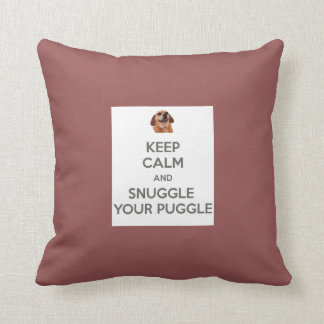 Keep Calm and Snuggle Your Puggle PILLOW