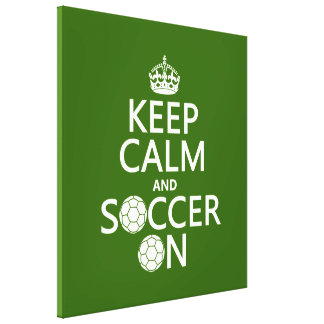Keep Calm and Soccer On Stretched Canvas Prints