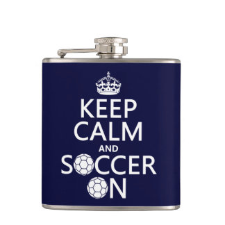 Keep Calm and Soccer On Hip Flask