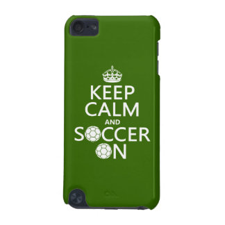 Keep Calm and Soccer On iPod Touch 5G Covers