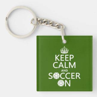 Keep Calm and Soccer On Keychain