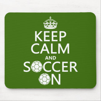 Keep Calm and Soccer On Mousepads