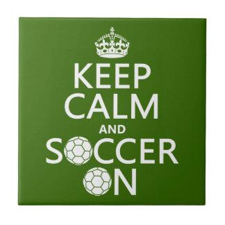 Keep Calm and Soccer On Tile