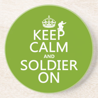 Keep Calm and Soldier On (any background color) Coaster