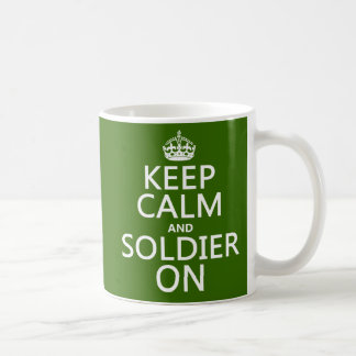 Keep Calm and Soldier On (any background color) Coffee Mug