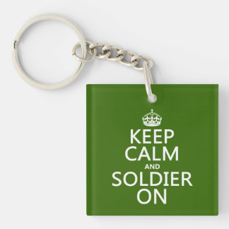 Keep Calm and Soldier On (any background color) Key Ring
