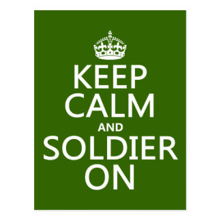 Keep Calm and Soldier On (any background color) Postcard