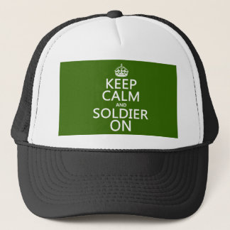Keep Calm and Soldier On (any background color) Trucker Hat