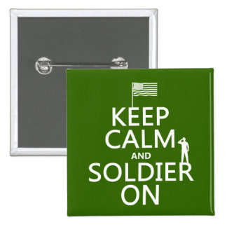 Keep Calm and Soldier On US flag any color Buttons