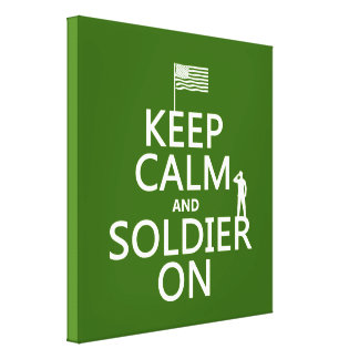 Keep Calm and Soldier On (US flag) (any color) Canvas Print