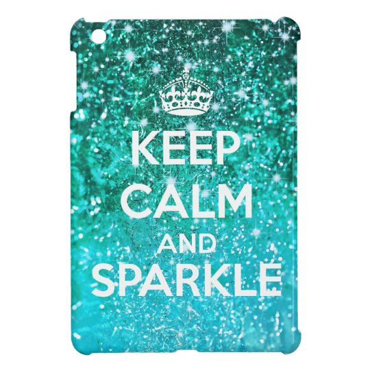 Keep Calm and Sparkle Aqua Glitter LookLike Case
