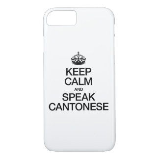 KEEP CALM AND SPEAK CANTONESE iPhone 7 CASE
