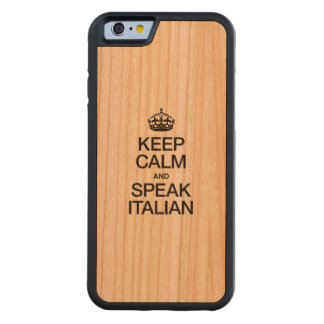 KEEP CALM AND SPEAK ITALIAN CARVED CHERRY iPhone 6 BUMPER CASE