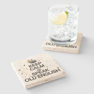 KEEP CALM AND SPEAK OLD ENGLISH STONE COASTER