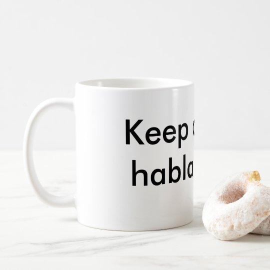 Keep calm and speak Spanish Coffee Mug