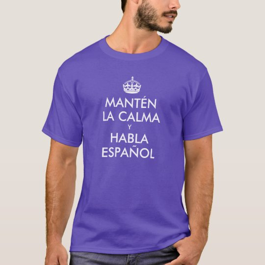 Keep Calm and Speak Spanish T-Shirt