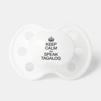 KEEP CALM AND SPEAK TAGALOG BooginHead PACIFIER