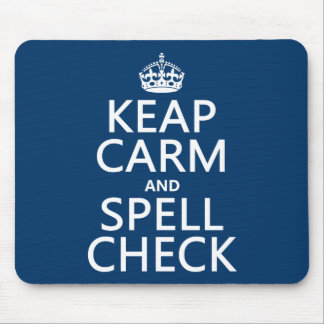 Keep Calm and Spell Check (with errors)(any color) Mouse Mat