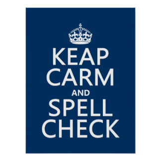 Keep Calm and Spell Check (with errors)(any color) Poster