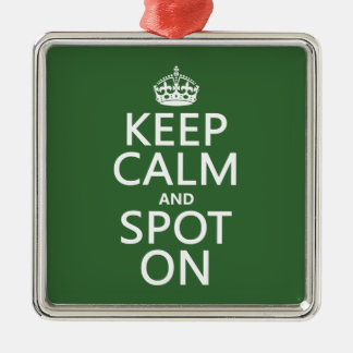 Keep Calm and Spot On (customize colours) Christmas Ornament