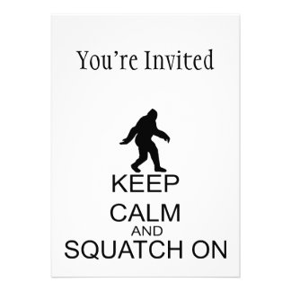 Keep Calm And Squatch On Invitations